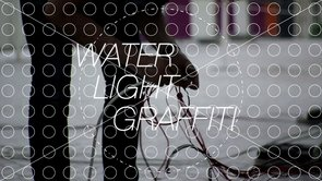 Water Light graffiti - Antonin Fourneau